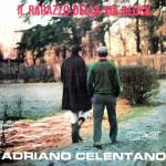 Виниловая пластинка ADRIANO CELENTANO-IL RAGAZZO DELLA VIA GLUCK